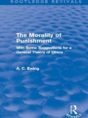 The Morality Of Punishment Routledge Revivals