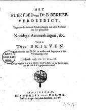 Het sterfbed van do. B. Bekker verdeedigt, tegen de liefdeloose misduydingen van den autheur der soo genaamde Noodige aanmerkingen