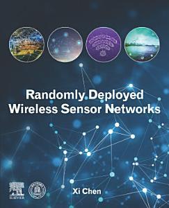 Randomly Deployed Wireless Sensor Networks