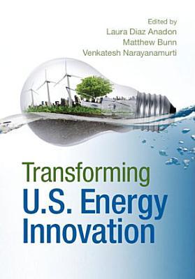 Transforming U S  Energy Innovation