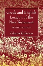 Greek and English Lexicon of the New Testament, Revised Edition