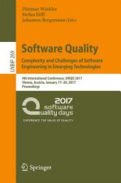 Software Quality. Complexity and Challenges of Software Engineering in Emerging Technologies: 9th International Conference, SWQD 2017, Vienna, Austria, January 17-20, 2017, Proceedings