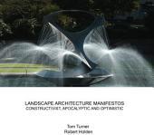 Landscape architecture manifestos: Constructivist, Apocalyptic and Optimistic