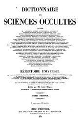 Dictionnaire des sciences occultes ...: ou, Répertoire universel des êtres, des personnages, des livres, des faits et des choses qui tiennent aux apparitions, aux divinations, à la magie, au commerce de l'enfer, aux démons, aux sorciers, aux sciences occultes ... et généralement à toutes les fausses croyances, merveilleuses, surprenantes, mystérieuses ou surnaturelles; [suivi du Traité historique des dieux et des démons du paganisme, par Binet; et de la Réponse à l'Histoire des oracles de Fontenelle, par Baltus], Volume2
