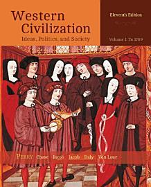 Western Civilization  Ideas  Politics  And Society  Volume I  To 1789