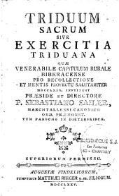 Triduum sacrum, sive exercitia triduana, quae V. capitulum rurale biberacense...