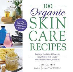 100 Organic Skincare Recipes PDF
