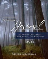 A Disciple's Journal 2014: A Guide for Daily Prayer, Bible Reading, and Discipleship