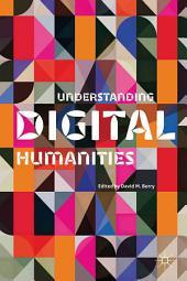 Understanding Digital Humanities