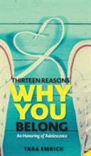 Thirteen Reasons Why You Belong Book