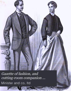 Gazette of fashion  and cutting room companion  afterw   Minister s gazette of fashion PDF