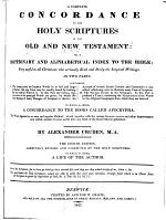 A Complete Concordance to the Holy Scriptures of the Old and New Testament; Or, A Dictionary and Alphabetical Index to the Bible ...
