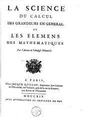 La science du calcul, des grandeurs en general: ou, Les elemens des mathematiques