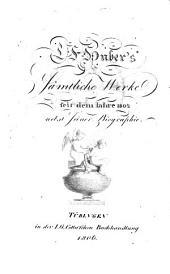 Sämmtliche Werke seit dem Jahre 1802 nebst seiner Biographie