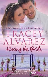 Kissing The Bride: (Stewart Island Book 7.5: A New Zealand Wedding Short Story)
