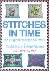 Stitches in Time: The Original Needlepoint Work of David Evans and Nigel Quiney
