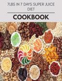 7lbs In 7 Days Super Juice Diet Cookbook PDF