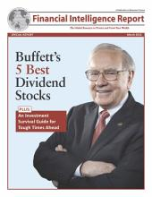 Buffet's 5 Best Dividend Stocks: Plus: An Investment Survival Guide for Tough Times Ahead