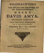 Nagedachtenis van wylen den eerwaerden [...] David Amya