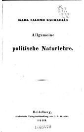 Karl Salomo Zachariä's Vierzig Bücher vom Staate: Bd. Allgemeine politische Naturlehre