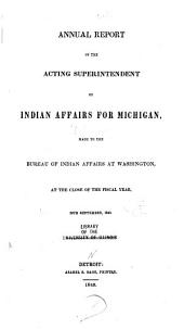 Annual Report of the Acting Superintendent of Indian Affairs for Michigan