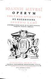 Ioan. Meursi Opera Omnia: In Plures Tomos Distributa, Volume 5