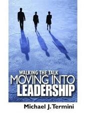 Walking the Talk: Moving into Leadership