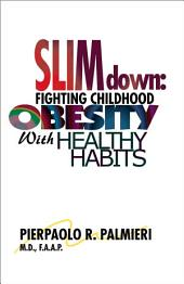 Slim Down: Fighting Childhood Obesity with Healthy Habits