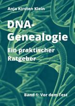 DNA Genealogie   ein praktischer Ratgeber PDF
