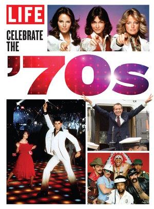 LIFE Celebrate the '70s