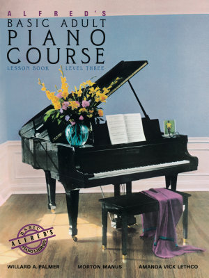Alfred s Basic Adult Piano Course   Lesson Book 3 PDF