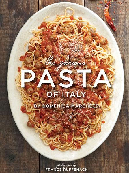 Download The Glorious Pasta of Italy Book