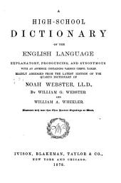 A Common-school Dictionary of the English Language, Explanatory, Pronouncing, and Synonymous: With an Appendix Containing Various Useful Tables : Mainly Abridged from the Latest Edition of the American Dictionary of Noah Webster