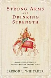 Strong Arms and Drinking Strength   Masculinity  Violence  and the Body in Ancient India PDF