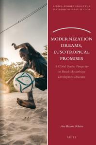 Modernization Dreams  Lusotropical Promises PDF