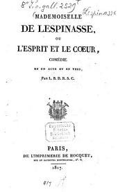 Mademoiselle de Lespinasse, ou l'esprit et le coeur: comédie en un acte et en vers