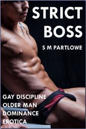 Strict Boss (Gay Discipline Older Man Dominance Erotica)