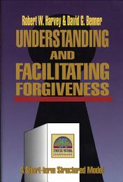 Understanding and Facilitating Forgiveness (Strategic Pastoral Counseling Resources)