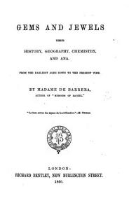 Gems and Jewels  their history  geography  chemistry  and ana  From the earliest ages down to the present time   With a preface by J  Babinet   PDF
