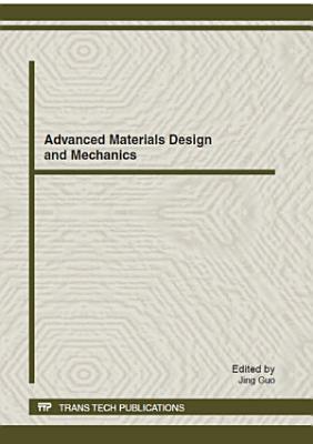 Advanced Materials Design and Mechanics