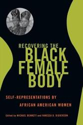 Recovering The Black Female Body Book PDF