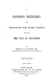 A Pastor's Sketches: Or, Conversations with Anxious Inquirers Respecting the Way of Salvation