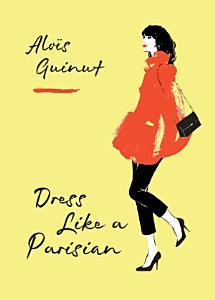Dress Like a Parisian PDF