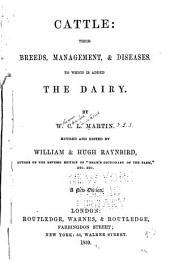 Cattle: Their Breeds, Management and Diseases. Added, the Dairy