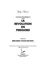 Etudes historiques sur la révolution en Périgord: Volume1