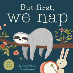 But First  We Nap