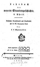 Geschichte Deutschlands und Frankreichs. Für die III. Grammatical-Classe der k. k. Gymnasien: Thl. 2