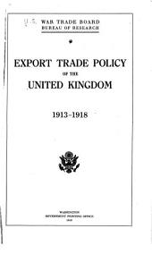 Export Trade Policy of the United Kingdom, 1913-1918