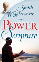 Smith Wigglesworth on the Power of Scripture PDF