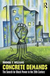 Concrete Demands: The Search for Black Power in the 20th Century